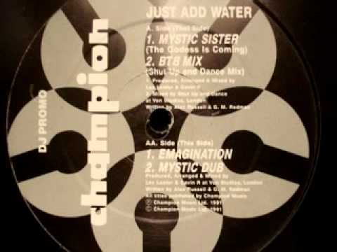 "Just Add Water ""Mystic Sister (The Goddess Is Coming)"" 1991"