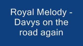 Royal Melody - Davys on the Road Again