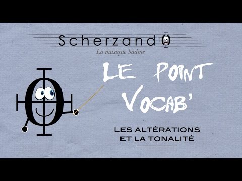 Le Point Vocab' 2 : Les Altérations et la Tonalité