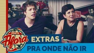 Vídeo - Ano Sabático (Extras – Pra onde não ir)