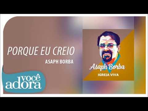 """Asaph Borba - Porque Eu Creio (Álbum """"Igreja Viva"""") [Áudio Oficial]"""