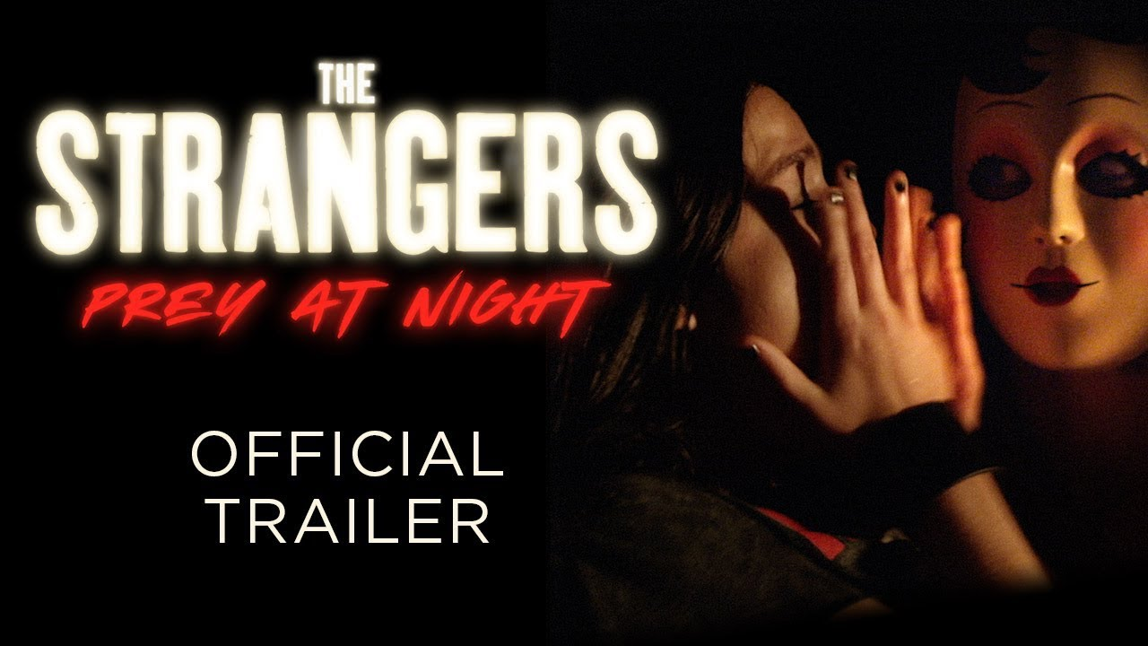 THE STRANGERS: Prey at Night - OFFICIAL TRAILER - In Theaters March 9