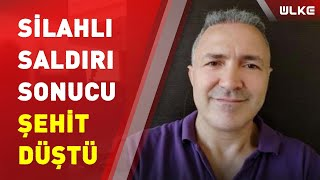 Saldırıya uğrayan Emniyet Müdür Yardımcısı Hasan Cevher yaşamını yitirdi