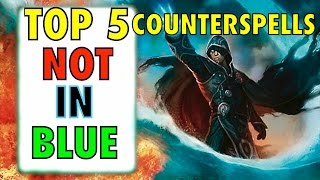 MTG - The Top 5 Counterspells NOT IN BLUE for Magic: The Gathering