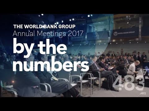 By the Numbers: 2017 World Bank Group-IMF Annual Meetings
