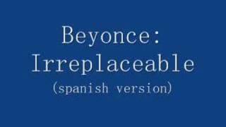 Irreplaceable spanish version
