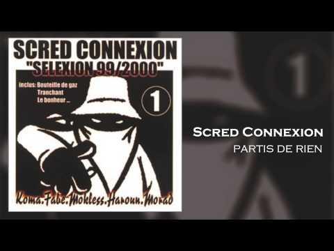 Scred Connexion - Partis de Rien (Son Officiel)