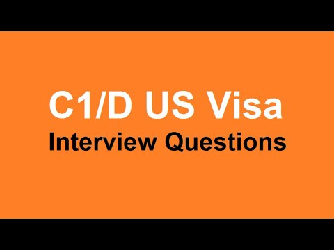 C1/D US Visa Interview Questions