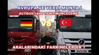 ACTROS 1844 2 TIR TANITIMI / AVRUPA MONTAJ /YERLİ MONTAJ KARŞILAŞTIRMA