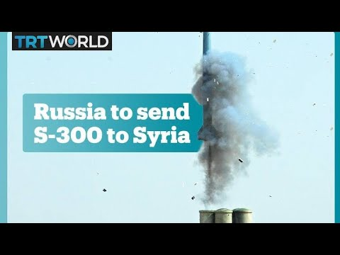 Russia to send S-300 anti-aircraft missiles to Syria