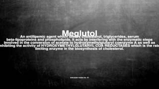 Medical vocabulary: What does Meglutol mean