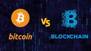 Bitcoin Vs Blockchain   Difference Between Bitcoin and Blockchain