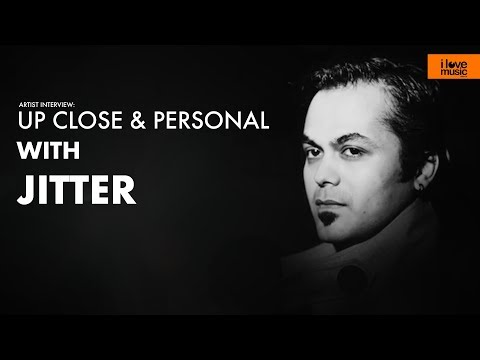 UpClose & Personal with: Jitter