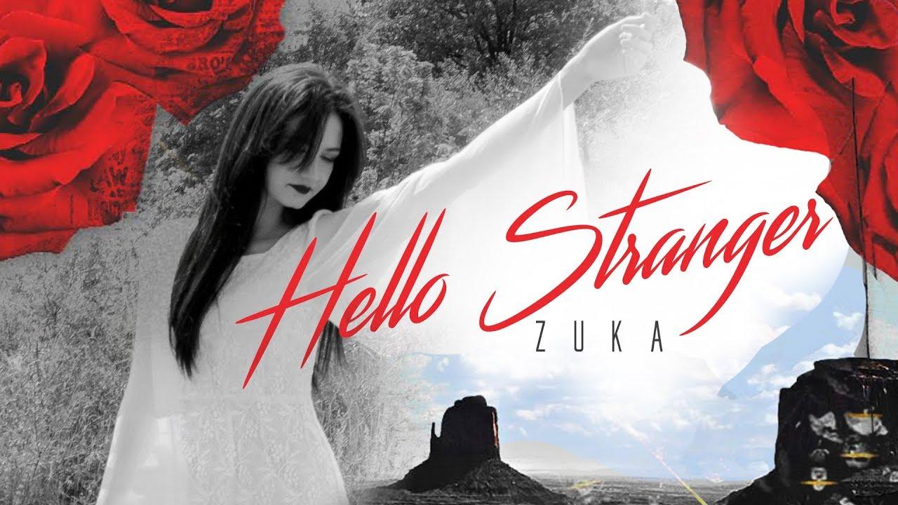 ZUKA – Hello Stranger