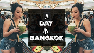 A Day In Bangkok | Travel Vlog