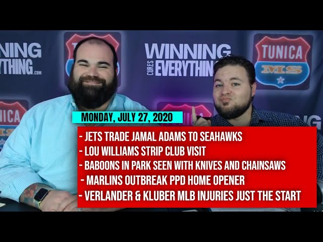 7/27 Jamal Adams trade, Lou Williams, Baboons with chainsaws, Marlins outbreak, MLB injuries