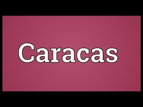 Caracas Meaning