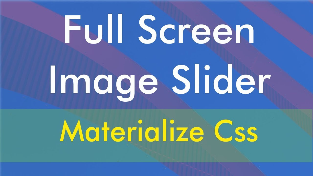 How to make a full screen image slider using - Materialize css