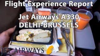 Trip report : Jet Airways | Delhi to Brussels | 9W230 | A330 | Economy | DEL - BRU