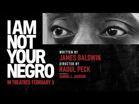 I Am Not Your Negro trailers