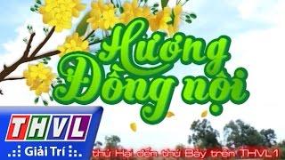 PTC3 ::: «EP 35/35 CUT» HƯƠNG ĐỒNG NỘI   THVL1   2017 Vietnam   Updating...