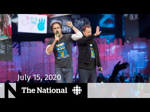 WE Charity restructures after scandal – CBC News: The National   July 15, 2020