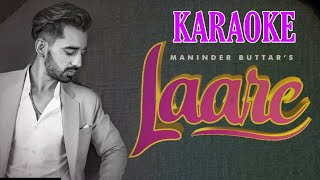 Laare (Maninder Buttar) - Karaoke With Lyrics || Latest Punjabi Song Karaoke
