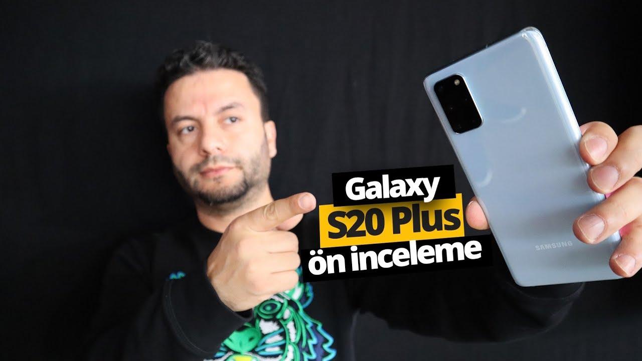DÜNYA İLE AYNI ANDA! Samsung Galaxy S20 Plus ön inceleme