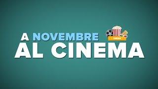 NOVEMBRE al CINEMA - i film da vedere!