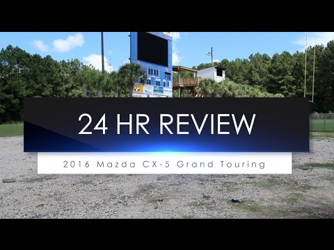 24 Hour Review | 2016 Mazda CX-5 Grand Touring - with Chad Dolbier | In Depth Tour