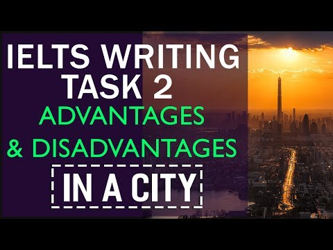 IELTS Writing Task 2 Advantages and disadvantages for living in a city