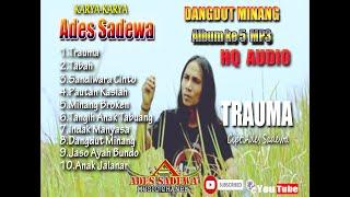 Download lagu Dangdut Minang Remix Full Album - Ades Sadewa || HQ AUDIO