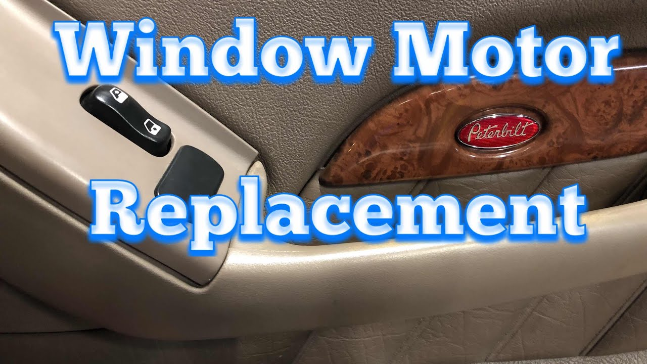 Peterbilt Window Motor Regulator Replacement Youtube