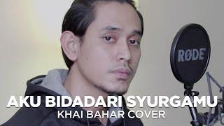 Download AKU BIDADARI SYURGAMU | DATO SRI SITI NURHALIZA (COVER BY KHAI BAHAR)