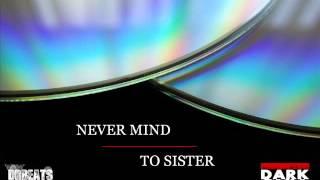 NEVER MIND - TO SISTER  FREE DOWNLOAD RAP/HIP-HOP BEAT / Darmowe Bity (DarkoniaRecords.Eu)