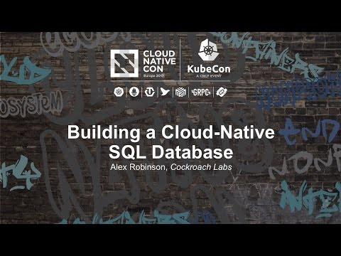 Building a Cloud-Native SQL Database [I] - Alex Robinson, Cockroach