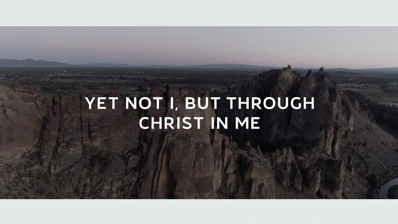 Download Yet Not I, But Through Christ In Me (Lyric Video) - Selah [Official Video]