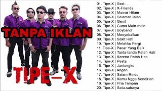TIPE X FULL ALBUM TANPA IKLAN