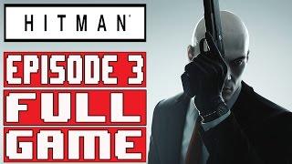 Hitman Episode 3 Gameplay Walkthrough Part 1 FULL EPISODE [1080p] - No Commentary Marrakesh