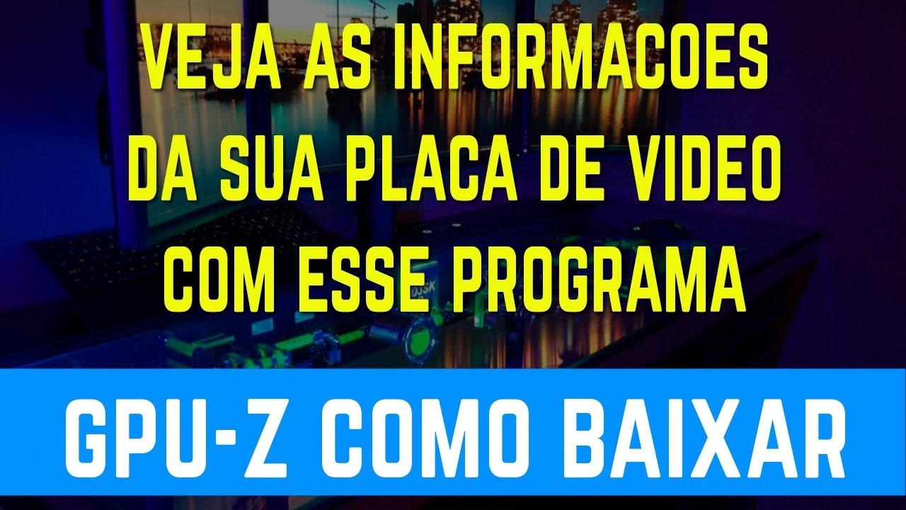 COMO BAIXAR E INSTALAR GPU-Z Programa pra ver as informações da sua placa de vídeo