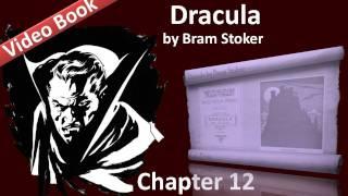Chapter 12 - Dracula by Bram Stoker - Dr. Seward's Diary