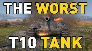 The Worst T10 Tank in World of Tanks