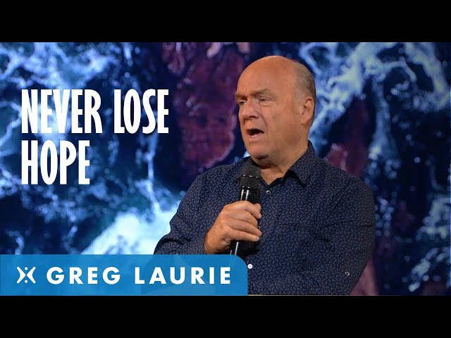 Never Lose Hope (With Greg Laurie)