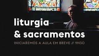 EBD - Servindo no Culto (Liturgia & Sacramentos