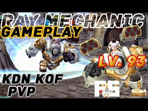 Dragon Nest PvP : Ray Mechanic Gameplay Lv. 93 KDN KOF Spec Mode