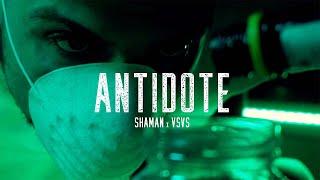 ANTIDOTE (Clip officiel) - SHAMAN x VSVS