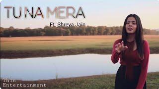 ❤❤Whatsapp Status Video - Tu Na Mera_Shreya Jain    This Entertainment❤❤