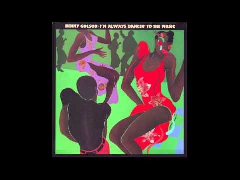 Benny Golson - I'm Always Dancin' To The Music [Special Disco Edit]