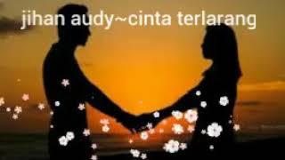 Jihan Audy~cinta Terlarang