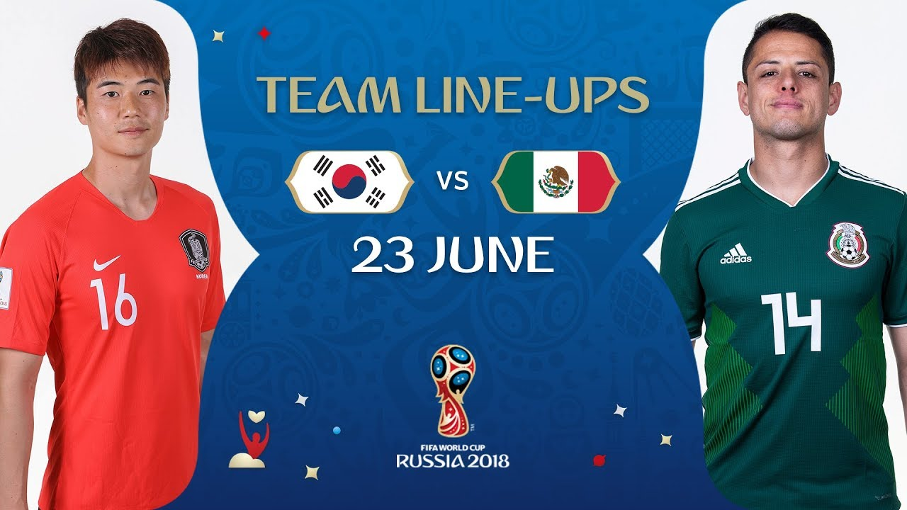32e76f3b3 LINEUPS – KOREA REPUBLIC V MEXICO - MATCH 28   2018 FIFA World Cup ...